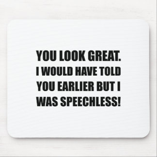 You Look Great Speechless Mouse Pad