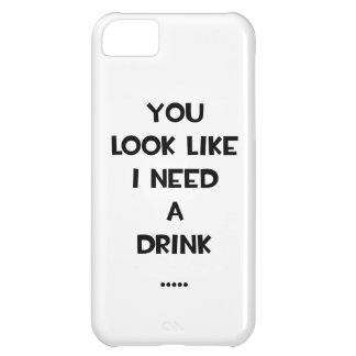 You look like i need a drink ... funny quote meme iPhone 5C cover