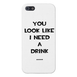 You look like i need a drink ... funny quote meme covers for iPhone 5