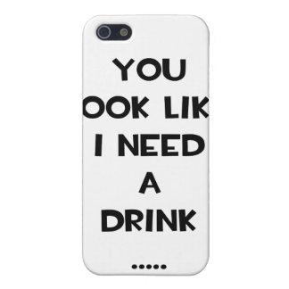 You look like i need a drink ... funny quote meme iPhone 5 covers