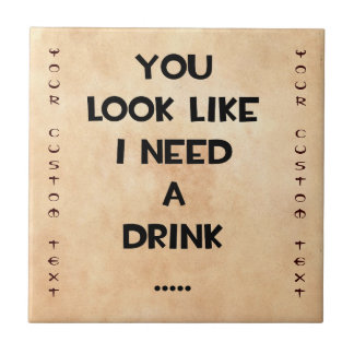 You look like i need a drink ... funny quote meme tile