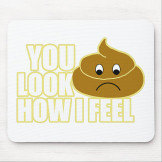 You Look Like Poop Mouse Pad