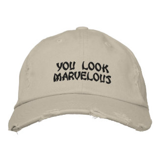 You Look Marvelous Embroidered Baseball Hat