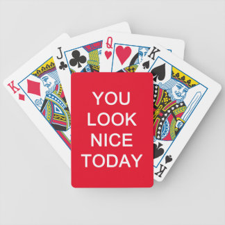 You Look Nice Today Bicycle Playing Cards