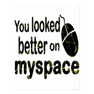 You Looked Better On MySpace Postcard
