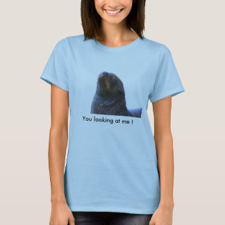 You looking at me ! T-Shirt