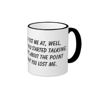 """You Lost Me at Hello"" Ringer Coffee Mug"