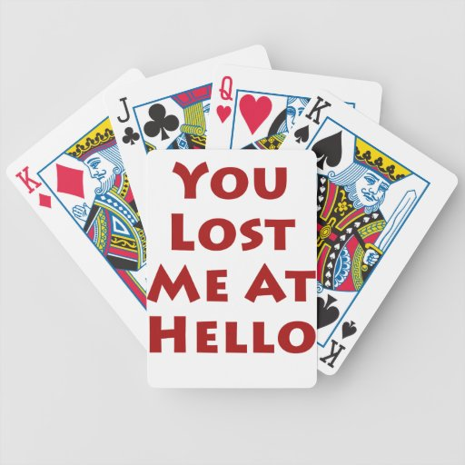 You Lost Me At Hello Poker Deck