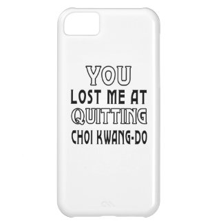 You Lost Me At Quitting Choi Kwang-Do Martial Arts Cover For iPhone 5C