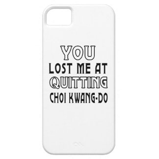 You Lost Me At Quitting Choi Kwang-Do Martial Arts iPhone 5 Covers