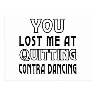 You Lost Me At Quitting Contra Dancing Postcard