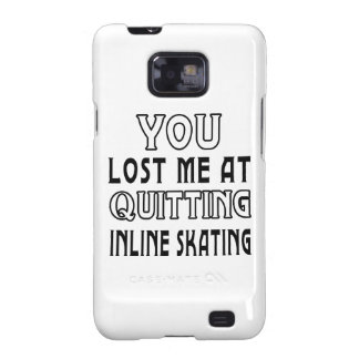 You Lost Me At Quitting Inline Skating Samsung Galaxy SII Cases