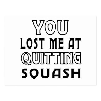 You Lost Me At Quitting Squash Postcards