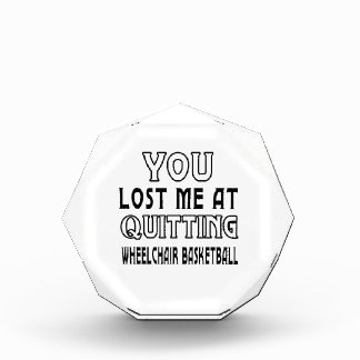 You Lost Me At Quitting Wheelchair Basketball Awards