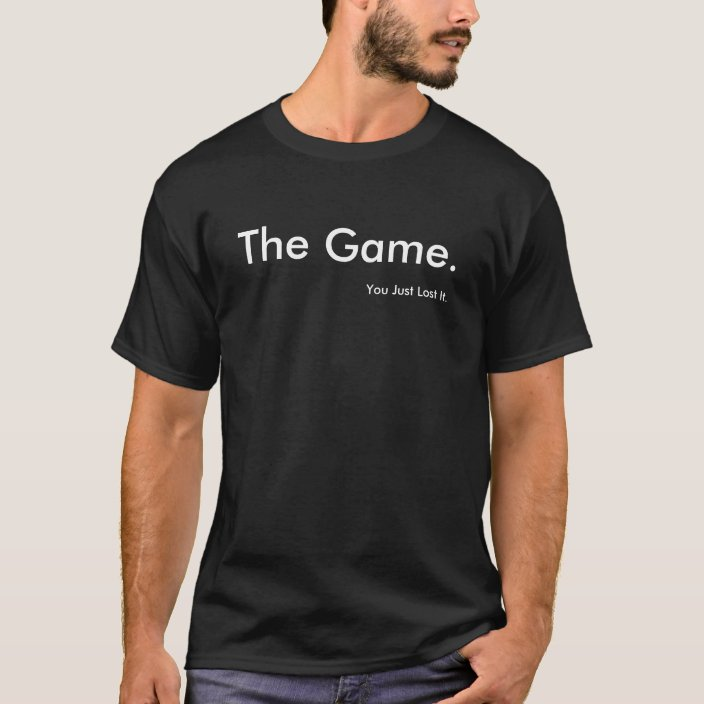 You Lost The Game T Shirt Zazzle Com