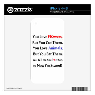 You love flowers, but you cut them. love animal skin for the iPhone 4