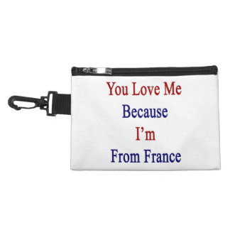 You Love Me Because I'm From France Accessories Bag