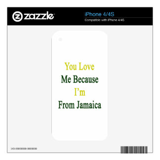 You Love Me Because I'm From Jamaica iPhone 4S Decal