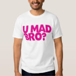 You mad bro? I ain't even mad bro T-Shirt
