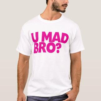 You mad bro? I ain't even mad bro T-Shirt