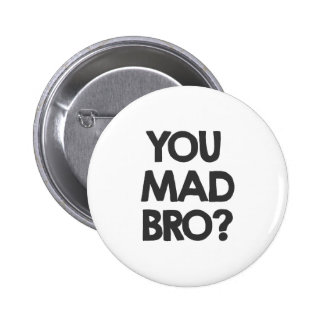 You mad bro? pinback button