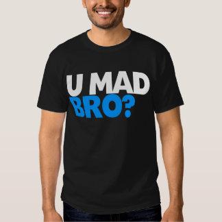 You mad bro? shirt