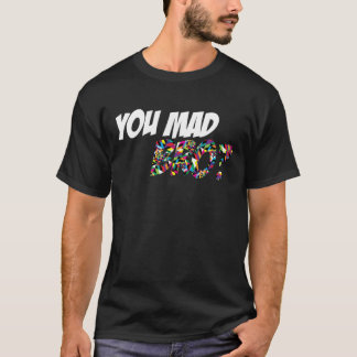 You Mad Bro T-Shirt