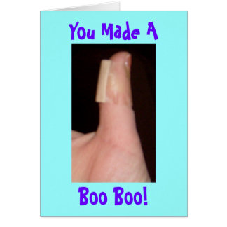 You Made A, Boo Boo! Card