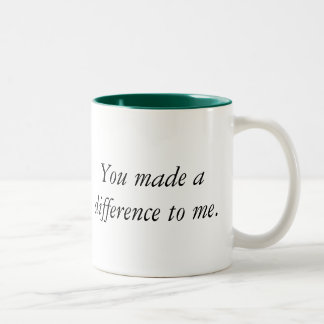 You made a difference to me Mug