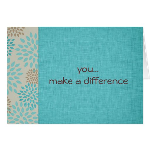 You Make A Difference Greeting Card Zazzle