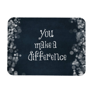 You Make a Difference Quote Rectangular Photo Magnet