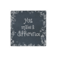You Make A Difference Quote