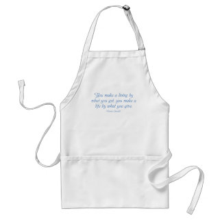 You Make a Life By What You Give Apron