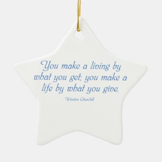 You Make a Life By What You Give Ceramic Ornament