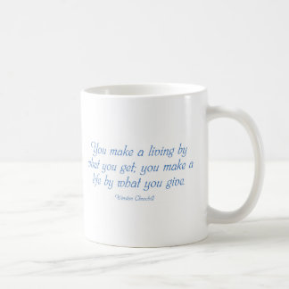 You Make a Life By What You Give Classic White Coffee Mug