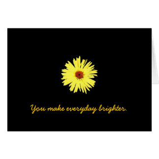 You make everyday brighter. card
