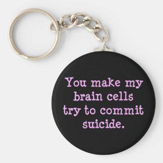 You make me brain dead 2 keychain