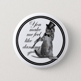 You make me feel like Dancing! Tap Dancing Cat Button