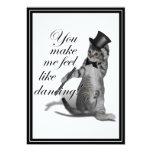 You make me feel like Dancing! Tap Dancing Cat 5x7 Paper Invitation Card
