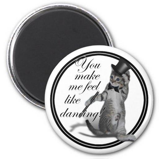 You make me feel like Dancing! Tap Dancing Cat Refrigerator Magnet