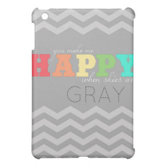 """you make me happy"" (chevron) iPad mini cases"