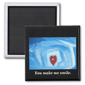 You make me smile. 2 inch square magnet
