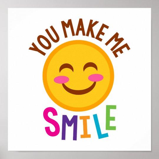 You Make Me Smile Emoji Poster Zazzlecom