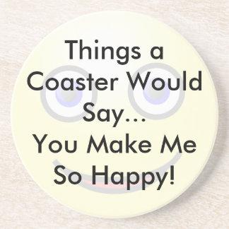 You Make Me So Happy Coaster