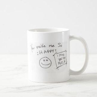 You make me So :HAPPY: i miss you so much Coffee Mug
