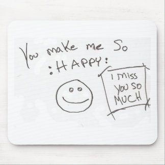 You make me So :HAPPY: i miss you so much Mouse Pad