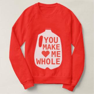 You Make Me Whole Sweatshirt