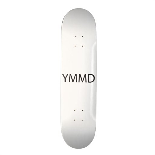 You Make My Day -or- You Made My Day.ai Skate Board Decks
