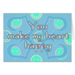 You make my heart happy greeting cards