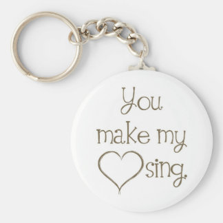 You Make My Heart Sing Keychain